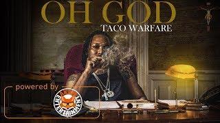 Taco Warfare - Oh God - December 2017