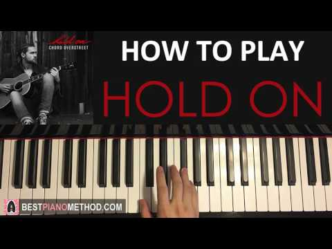 HOW TO PLAY - Chord Overstreet - Hold On (Piano Tutorial Lesson)