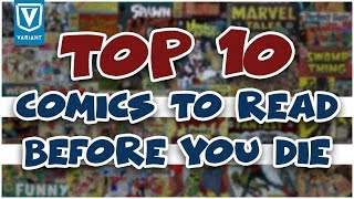Top 10 Comics You Need To Read Before You Die