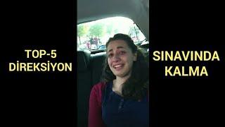 TOP-5 DİREKSİYON SINAVINDA KALMA