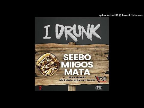 Seebo x Miigos & Mata - I DRUNK !!  Sick Jab Riddim ( Soca 2018 )