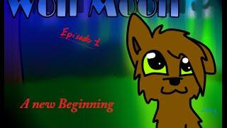 Wolf Mond-Episode 1 - Ein neuer Anfang