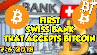 First swiss bank to accept bitcoin|7/6/2018|#Dailymining