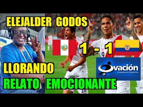 Perú (1 -1) Colombia - Narración Elejalder Godos LLorando    Radio Ovacion Eliminatorias Rusia 2018