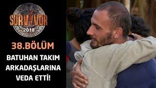 Batuhan takım arkadaşlarına veda etti! | 38.Bölüm | Survivor 2018
