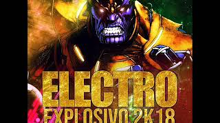 Electro Explosivo 2018 Dj Gustavo Escudero