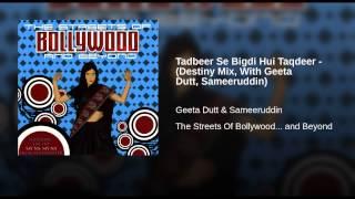 Tadbeer Se Bigdi Hui Taqdeer - (Destiny Mix, With Geeta Dutt, Sameeruddin)