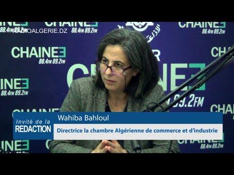 Wahiba Bahloul  Directrice la chambre Algérienne de commerce et d'industrie