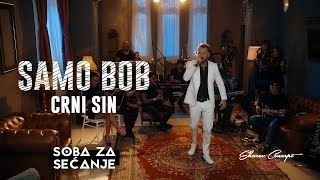 SAMO BOB - CRNI SIN (Official Live Video 2019)
