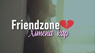 """💔 """"FRIENDZONE"""" 😭- (Rap Romantico 2020) - Ximena Rap + [LETRA]"""