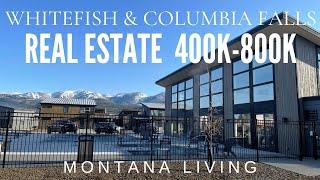Whitefish & Columbia Falls Homes 400K 800K