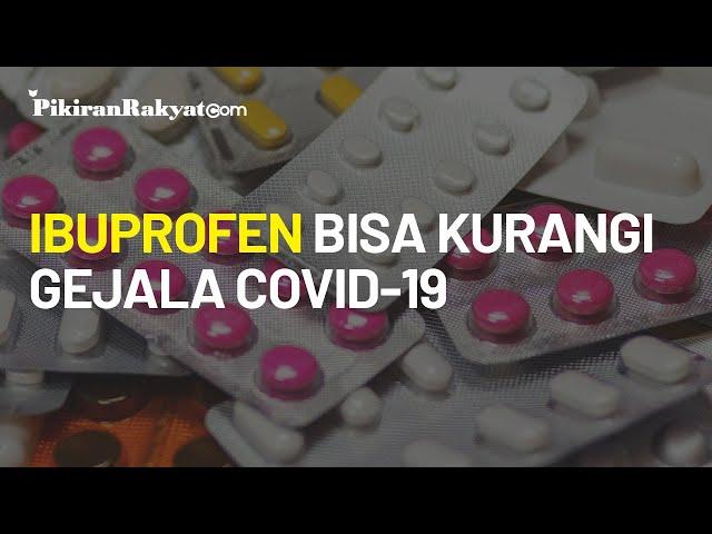 Peneliti Inggris Rilis Temuan Terbaru, Ibuprofen Bisa Digunakan Kurangi Gejala COVID-19