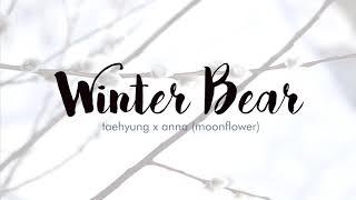 taehyung x anna (moonflower) - winter bear (duet cover)