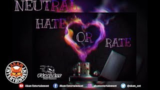 Neutral - Hate Or Rate [Top Dawg Riddim] January 2019