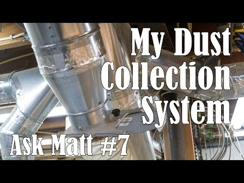 My Dust Collection System - Ask Matt #7