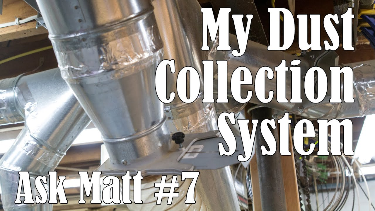 My Dust Collection System Ask Matt 7 Youtube