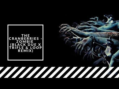 The Cranberries - Zombie (Black Due X TriFle & LOOP Remix) + DOWNLOAD