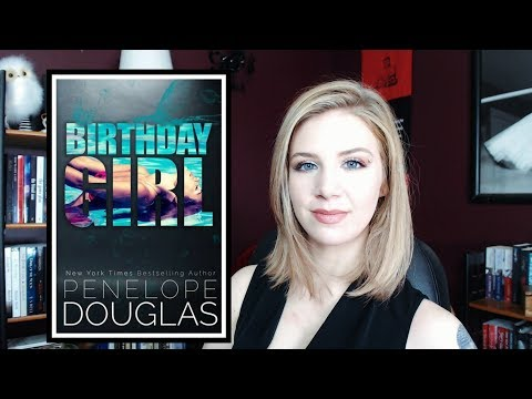 "|Spoiler Free Review| ""Birthday Girl"" by Penelope Douglas"