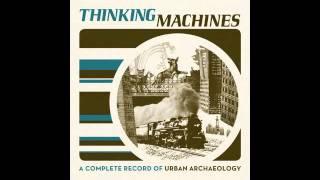 Urban Archaeologist - Thinking Machines