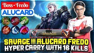 ALUCARD FREDO SAVAGE !!! [ Top 1 Global Alucard  S3,S4,S5 ] Boss • Fredo Alucard  Mobile Legends
