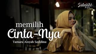 Download Lagu Tamara Sayidina - Memilih CintaNya (OST Sisterlillah #2) | Official Lyric Video mp3