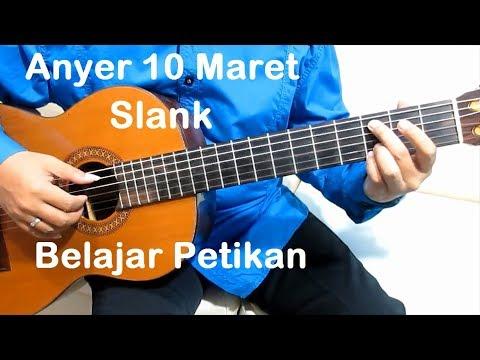 (Petikan) Slank Anyer 10 Maret - Belajar Gitar Petikan Untuk Pemula