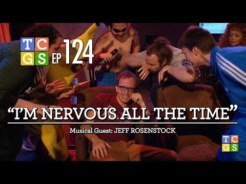 [Public Access] TCGS #124 - I'm Nervous All The Time