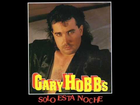 Gary Hobbs-Eres Toda Mi Ilusion
