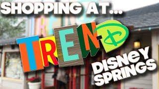 SHOPPING AT - TREN D -  DISNEY SPRINGS - WALT DISNEY WORLD