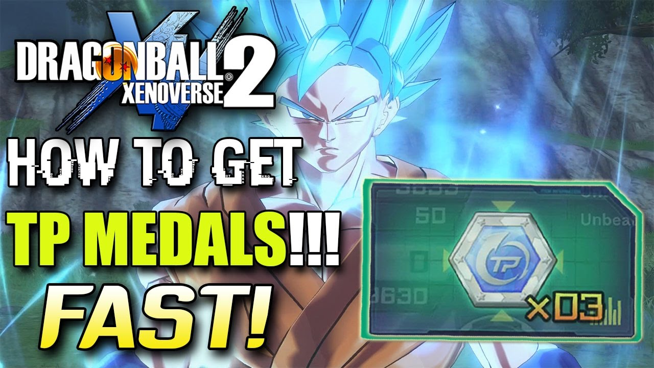 HOW TO Grind GET TP Medals FAST In Dragon Ball Xenoverse 2 DBXV2 Tutorial