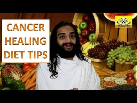 DIET TIPS FOR CANCER CURE | BEST FOOD & DIET PATTERN FOR CANCER PATIENTS BY NITYANANDAM SHREE