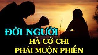 ✅CUỘC ĐỜI NÀY HÀ CỚ CHI PHẢI MUỘN PHIỀN - Thiền Đạo