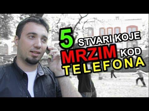 5 Stvari Koje Mrzim Kod - TELEFONA !!!