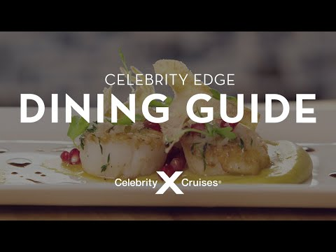 Celebrity Edge Culinary & Restaurant Guide | Celebrity Cruises