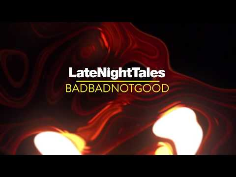 Gene Williams  Don't Let Your Love Fade Away Late Night Tales: BadBadNotGood