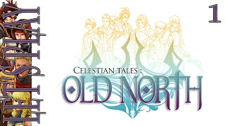 Let's Play Celestian Tales: Old North - Episode 1 - Gameplay Introduction