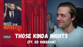 Eminem - Those Kinda Nights (ft. Ed Sheeran) // REACTION!!