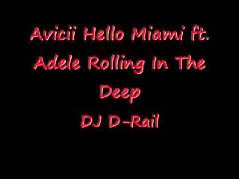 Avicii Hello Miami ft  Adele Rolling In The Deep DJ D Rail