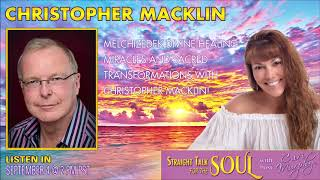 Melchizedek Divine Healing Miracles and Sacred Transformations with Christopher Macklin!
