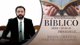 SOLIDÃO X SOLITUDE - Você não está sozinho | Aconselhamento Bíblico