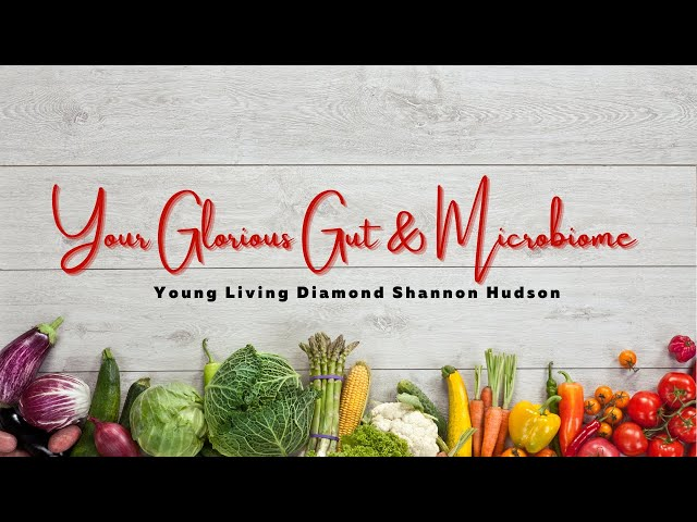 Your Glorious Gut & Microbiome