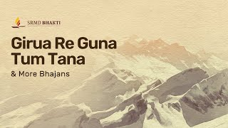 Girua Re Guna Tum Tana & More Bhajans | 15-Minute Bhakti