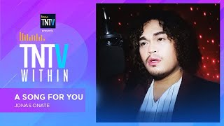 TNTV Within: A Song For You - Jonas Onate