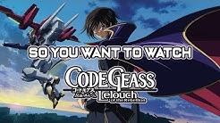 So You Want To Watch Code Geass?