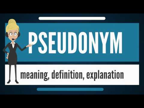 What is PSEUDONYM? What does PSEUDONYM mean? PSEUDONYM meaning, definition & explanation