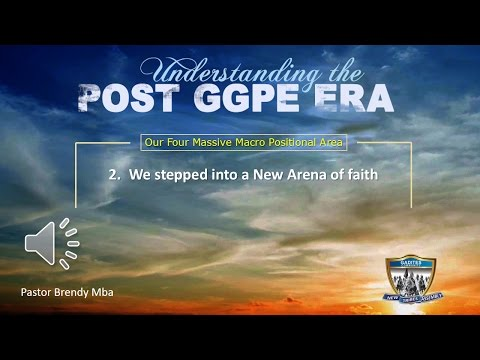Post-GGPE Position 2- We stepped into New Arena of Faith
