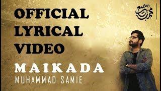 Maikada (Lyrical) | Muhammad Samie [HD]