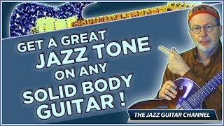 Get a great Jazz Tone on ANY Solid Body Guitar