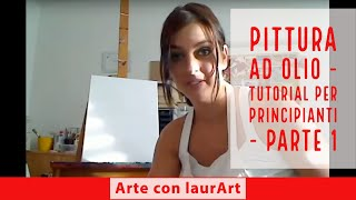 Repeat youtube video Come dipingere a olio - dimostrazione pratica - parte 1
