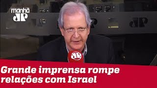 A grande imprensa rompe relações com Israel | #AugustoNunes